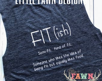 Fit-ish Muscle Tank - Workout Tank - Adulting - Workout Gear - Exercise Tank - Exercise - Food Lover