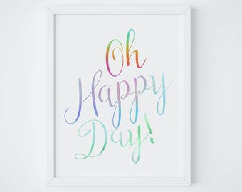 Oh happy day print - motivational poster - typography print - inspirational quote print - colourful wall art - rainbow art print