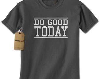 Do Good Today Mens T-shirt