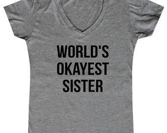 ON SALE - Worlds Okayest Sister  - Ladies' V-neck
