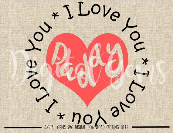 I love you daddy svg dxf eps png files digital - I love you daddy download ...