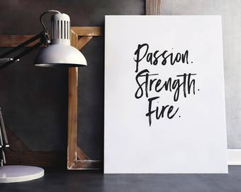 Passion Strength Fire | Women Quote, Strong Women Print, Feminist Quote, Female Empowerment, Passion, Strength Quote, Fire Quote