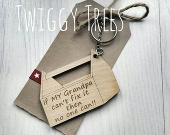 Wooden Toolbox  If MY Grandpa can't fix it , then no one can!! Engraved Keyring Gift Fathers Day Present Gift Birthday Grandad