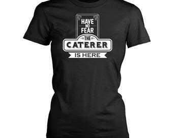 Caterer womens fit T-Shirt. Funny Caterer shirt.