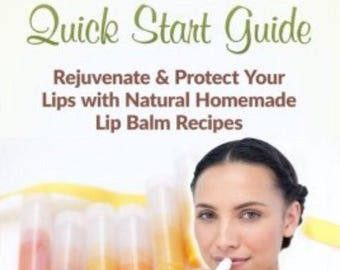 Organic Lip Balms: Rejuvenate & Protect Your Lips with Natural Homemade Lip Balm Recipes (Organic Skin Products, Natural Remedies, Essential