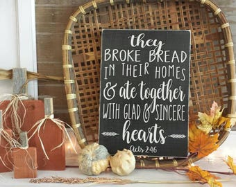They Broke Bread Sign. They broke bread sign in their homes sign, Farmhouse dining room sign, They broke bread Acts Sign, Dining Room Decor