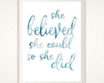 She Believed She Could So She Did, PRINTABLE She Believed Print, Printable Typographic Art, Office Quotes, Kitchen, Girl Nursery Wall Art