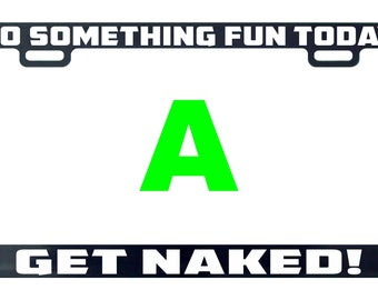 Do something fun today get naked funny license plate frame tag holder decal sticker