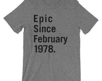 Epic Since February 1978 Shirt, 40th Birthday Gift Tee, Funny Saying Mens Womens 1978 Birthday Gift Shirt Vintage 70s Retro Shirt