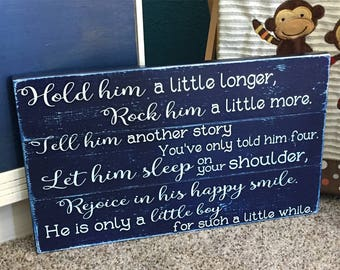 Hold him a little longer • Rock him a little more • tell another story • Nursery Room Sign • Blue Boys Room • Shabby Chic •Baby Shower Gift