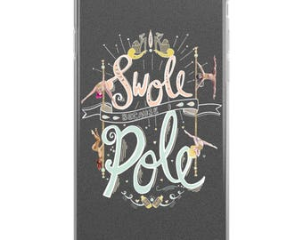 Pole Dance Phone Case | Swole Because I Pole