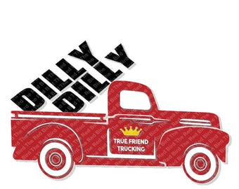 Dilly Dilly Red Truck True Friend Crown funny printable Digital download cut file  SVG, DXF, PnG, EpS, PdF