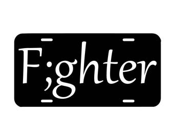 Fighter semi colon license plate, front car license plate, cute mental health awareness car tag, girly car accessory, semicolon vanity plate