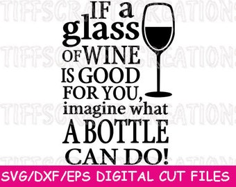 Digital die cut file, cricut explore, svg files sayings, wine files, wine svg files, cutting template, wine cut file, wine svg designs