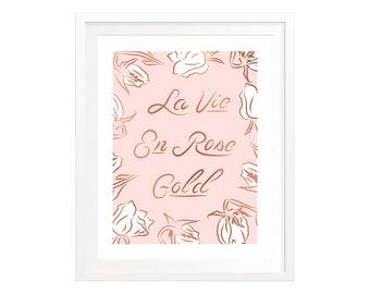 """La Vie En Rose Gold — 11"""" x 14"""" Art Print with Rose Gold Foil"""