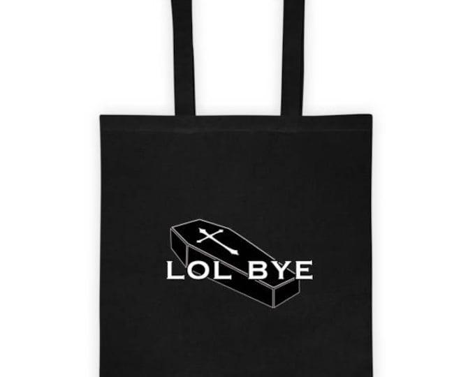 Lol Bye Tote