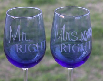 Mr Right and Mrs. ALWAYS Right ~ Blue ~ Wine Glasses ~ Set of 2 ~ Etched ~ 18.5 oz.