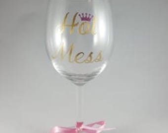 Hot Mess wine glass for all occasions, drinking wine, cute wine glass, birthday gift,  wino glass, for friends, birthday glasses,wine glass