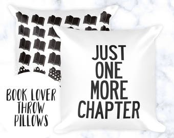 Book Lover Throw Pillow | Pillow Cases | Funny Home Decor | Just One More Chapter | Accent Pillows | Quote Pillows | Gift for Avid Reader