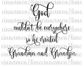 God Couldn't be Everywhere so He Created Grandma and Grandpa, Christian Svg, Grandma Svg, Grandpa Svg, Grandparents Svg, Christian Sign Svg
