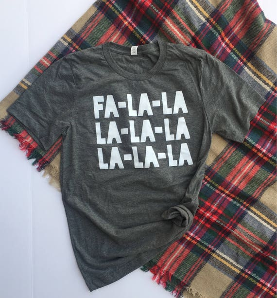 Christmas shirt Fa La La La La, Ready to Ship holiday shirt, gender neutral Christmas shirt