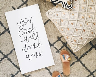 You Cook I Will Drink Wine Wood Sign | Home Decor | Wall Decor | Wood Frame | Hand Lettered | Calligraphy | Kitchen Sign