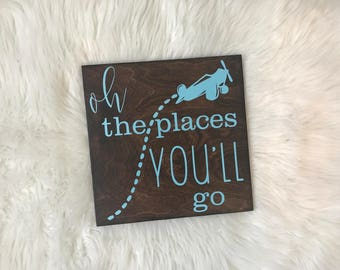 Oh The Places You'll Go Wood Sign