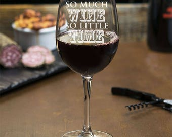 So Much Time So Little Time Engraved Wine Glass - 18 oz Wine Glass - Birthday Gift - WG18OZ-JM9581G