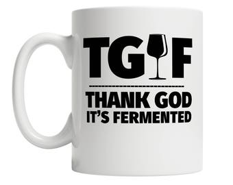Wine Lover Gift - Thank God It's Fermented 11oz Coffee Mug for Wine Drinkers -  Wine Enthusiast Gift - Unique Wine Gifts for Her