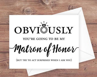 Will you be my matron of honor card - obviously you're going to be my matron of honor - funny matron of honor wedding card - PRINTABLE