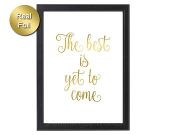 The Best is Yet to Come Gold Foil Print, The Best is Yet to Come Print, Real Foil Print, Motivational Quote Print, Rose Gold Silver Foil