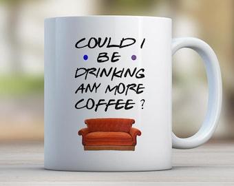 Friends Inspired Mug, Friends mug, Tea Mug Chandler Bing Mug, Friends show mug, Funny quote mug, Funny Quote, Quote mug, Central Perk