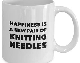 HAPPINESS is a New Pair of KNITTING NEEDLES - Funny Mug for Knitters - Knitting Gift - 11 oz White Coffee Tea Cup