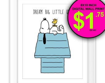 Dream Big Little One Snoopy Wall Print, 8x10 Inch, Instant Download, Digital Print