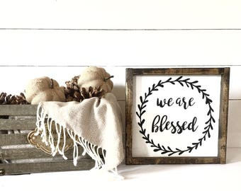 Wood Sign-Wood sign for home, wood signs sayings, we are blessed