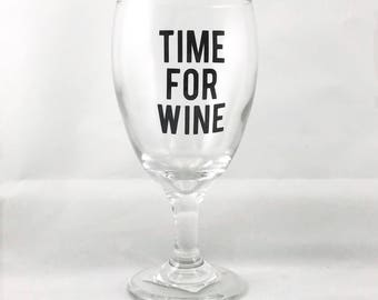 Time for Wine Wine Glass - Gifts for Wine Lovers - Wine Gifts - Wine Gift for Women - Gifts for Her