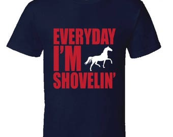 Everyday I'm Shovelin horse riding tshirt,horse rider gift,horse lover gift,horse lover presents,gifts for a horse rider,equestrian tshirt