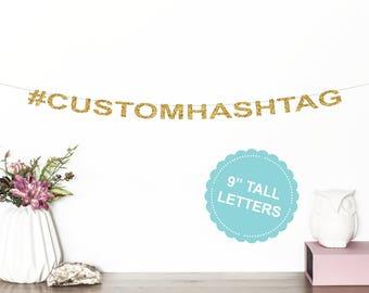 Custom Hashtag Banner   Wedding Banner   Birthday Banner   Engagement Party Decor   Bridal Shower Banner   Baby Shower   Wedding Decorations