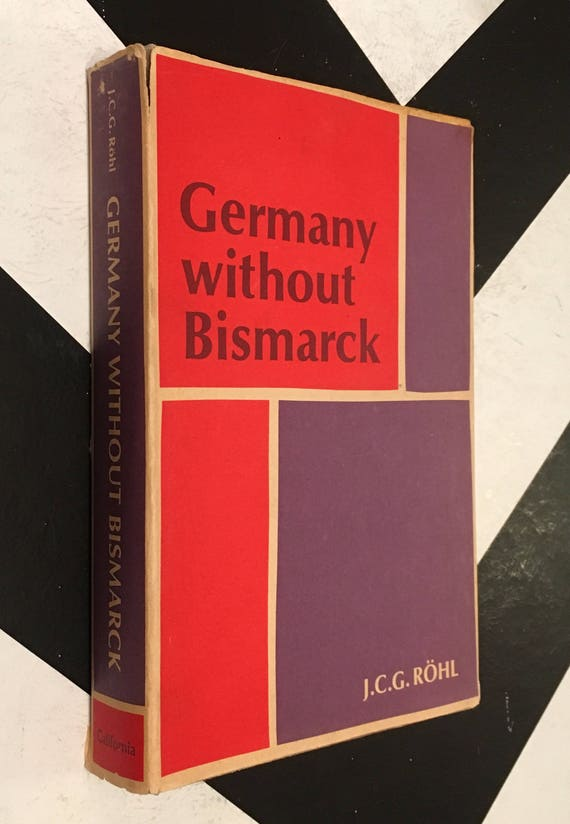 Germany without Bismark by John C. G Röhl rare WWI Germany red purple non-fiction book (Hardcover, 1967)