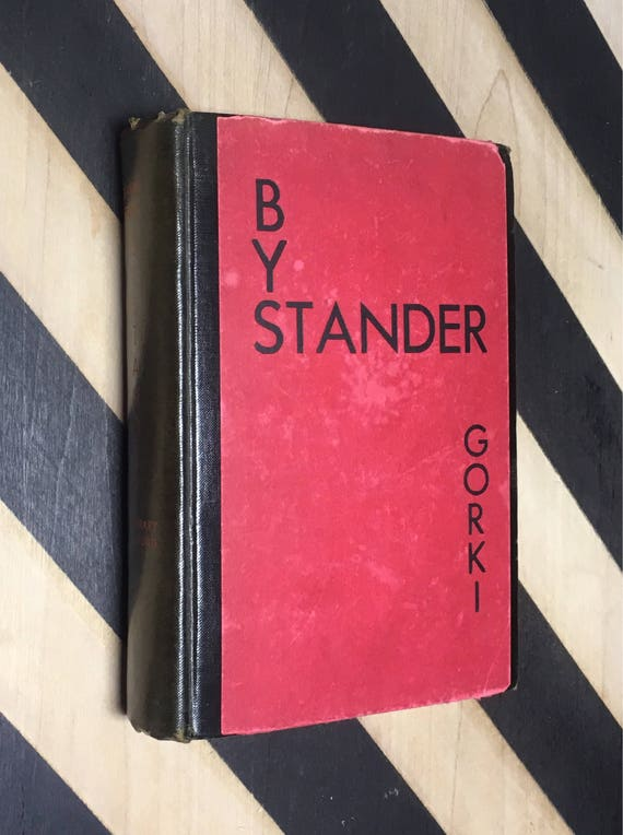 Bystander by Maxim Gorki; Translated from the Russian by Bernard Guilbert Guerney (1930) hardcover book