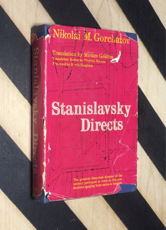Stanislavsky Directs by Nikolai M. Gorchakov; Translation by Miriam Goldina; Virginia Stevens, Translation Editior; Foreword by Norris Hough