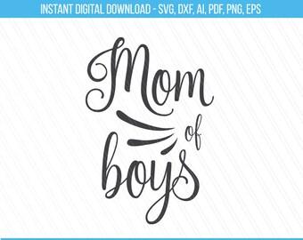 Mom of boys svg, Mom svg, Mom life svg, Boys svg, Mom tshirt svg, Svg Quotes, Cricut, Cut files, Tshirt prints - Svg, Dxf, Ai, Pdf, Eps, PNG