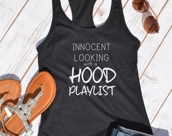 innocent looking hood playlist- funny tank top- funny womens tank- funny work out shirt- womens work out shirt- gym shirt- womens gym shirt