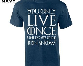 You Only Live Jon Snow nights watch winterfell stark dire wolf king targaryen funny vintage retro - Apparel Clothing - Mens T-shirt - 620