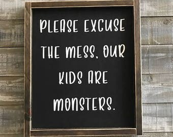 please excuse the mess, wood signs, signs, signs with sayings, home decor, rustic decor, kids decor, playroom decor, wall hangings