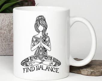 Yoga Coffee Mug, Yoga Mug, Find Balance, Namaste, Buddha, Inspirational Coffee Mug