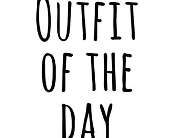Outfit of the Day Wall Sticker ~ Wall Decal ~ Wall Sticker ~ Nursery Wall Sticker ~ #OOTD