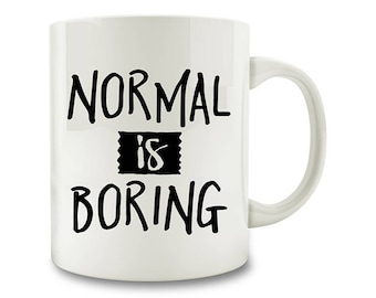 Normal Is Boring Coffee Mug (D52)