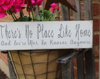 There's No Place Like Home and we're not in Kansas anymore Wood Sign, Home Sign, Kansas, Family Sign, Farmhouse, Hand Painted, Distressed