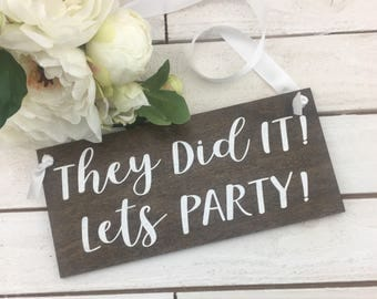 "They Did It Lets Party Sign-Rustic Wedding Sign-12""x 5.5"" Wedding Sign-Flower Girl Sign-Ring Bearer Sign"
